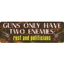 "Rivers Edge Sign 10.5""x3.5"" ""Guns Only Have Two Enemies"""