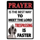 "Rivers Edge Sign 12""x17"" ""prayer Is The Best Way"""