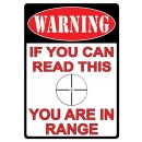 "Rivers Edge Tin Sign ""You Are In Range"" 12""x17"""